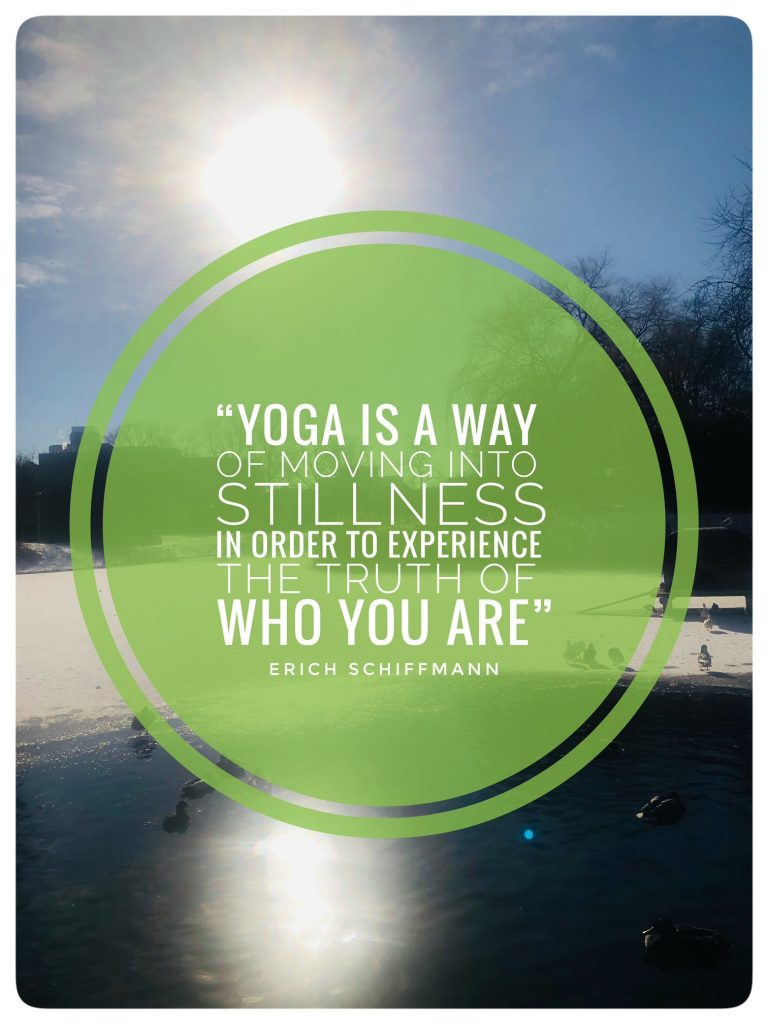 Yoga is a way of moving into stillnes in order to experience the truth if who you are